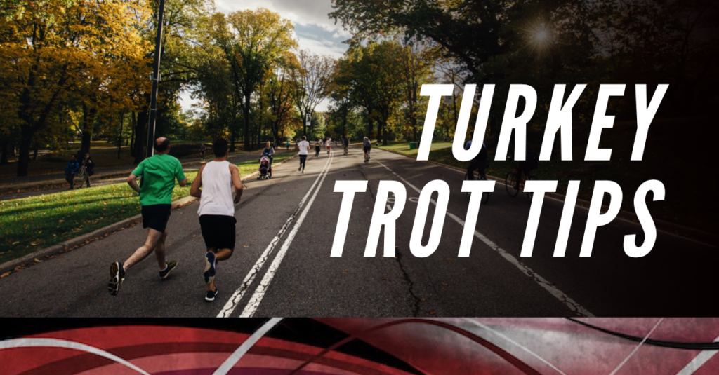 Turkey Trot Tips